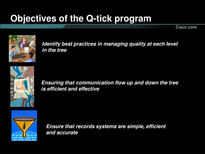 Objectives of the q tick program