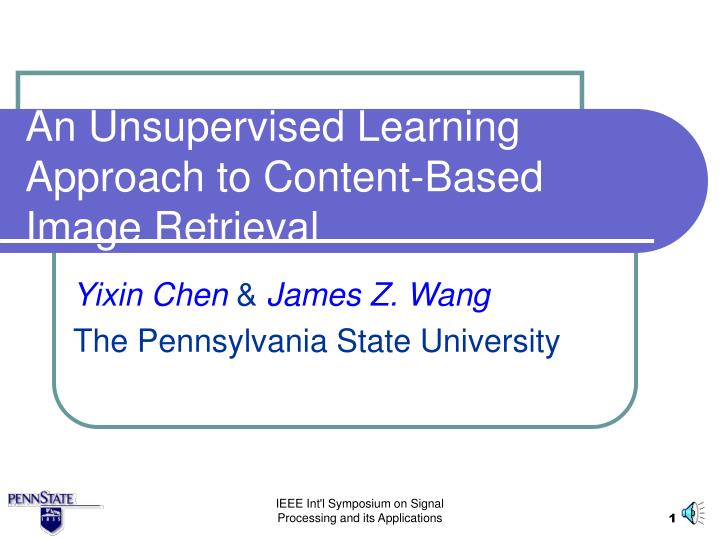 An unsupervised learning approach to content based image retrieval