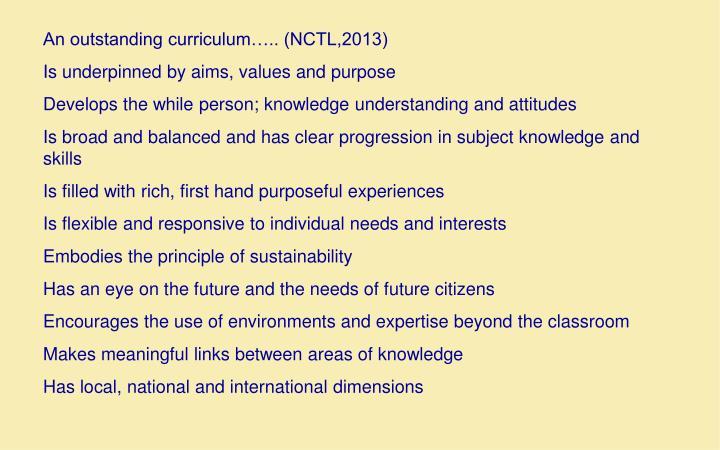 An outstanding curriculum….. (NCTL,2013)