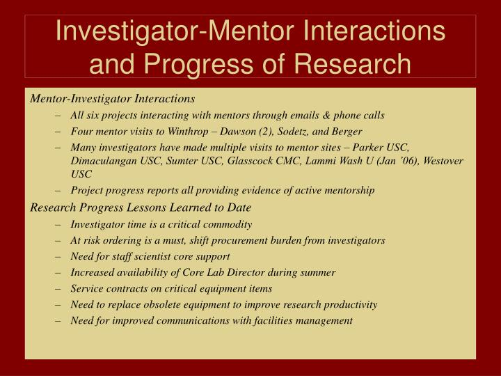 Investigator-Mentor Interactions and Progress of Research