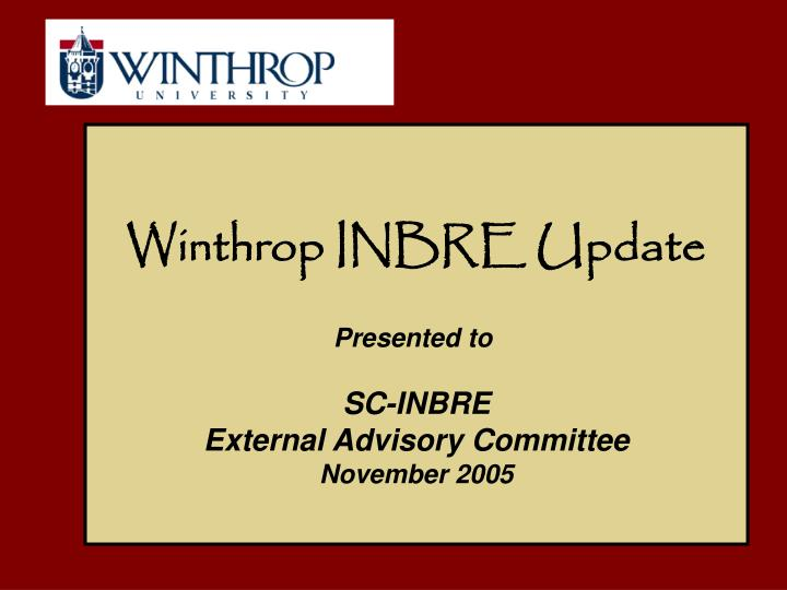 Winthrop INBRE Update