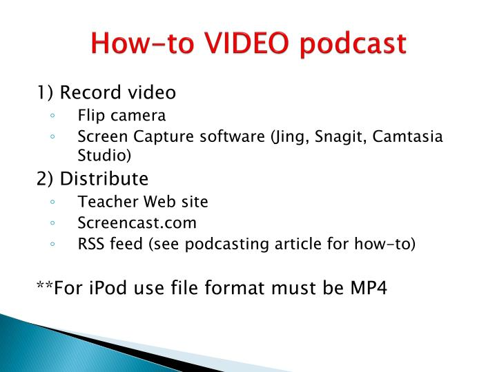 How-to VIDEO podcast