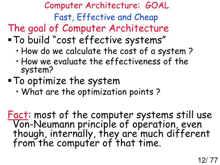 Computer Architecture:  GOAL