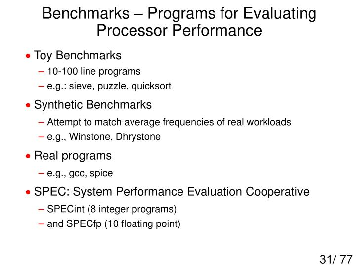 Benchmarks – Programs for Evaluating Processor Performance