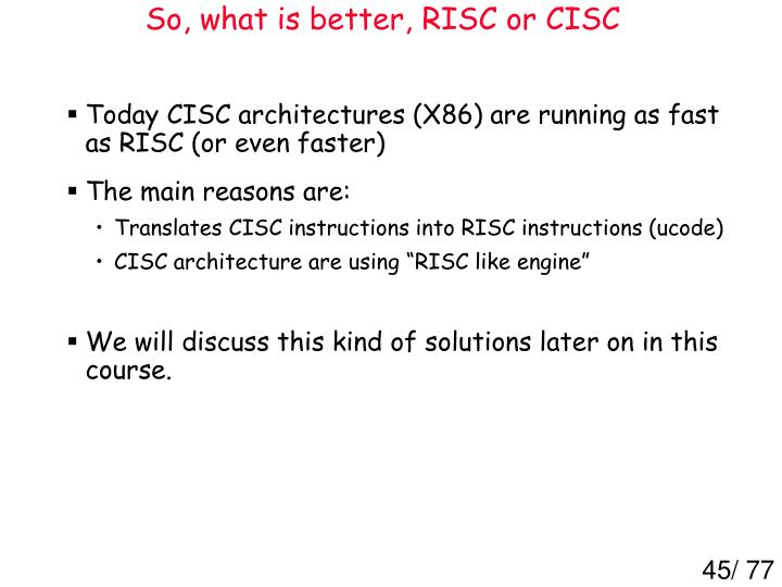 So, what is better, RISC or CISC