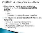 channel a use of the mass media