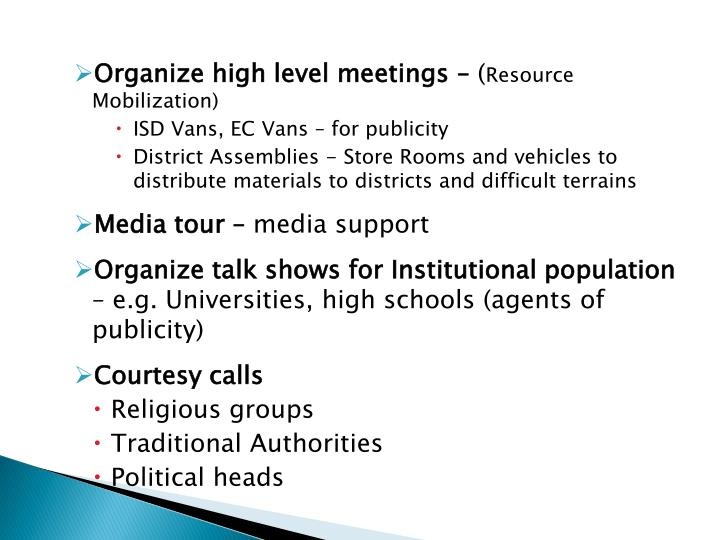 Organize high level meetings –