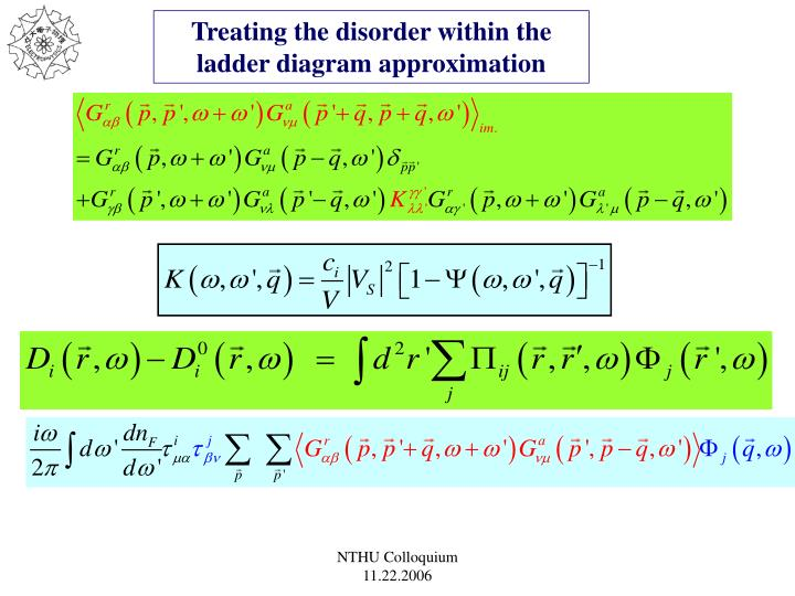 Treating the disorder within the ladder diagram approximation