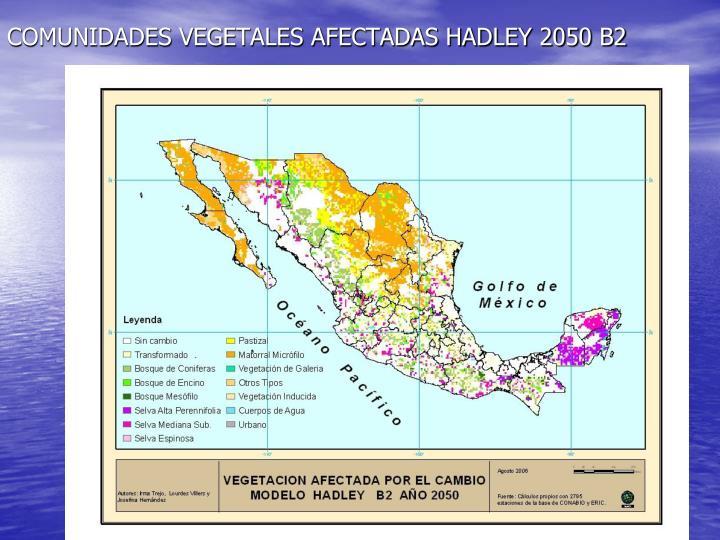 COMUNIDADES VEGETALES AFECTADAS HADLEY 2050 B2