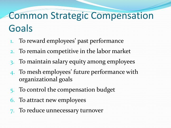 Common Strategic Compensation Goals
