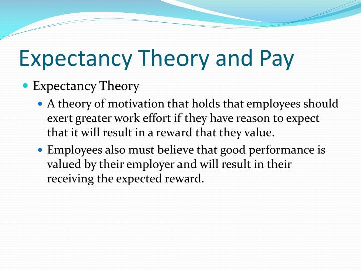 Expectancy Theory and Pay