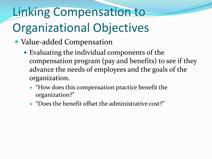 Linking Compensation to Organizational Objectives