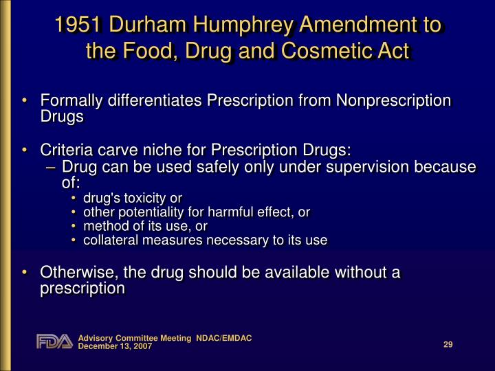 1951 Durham Humphrey Amendment to the Food, Drug and Cosmetic Act