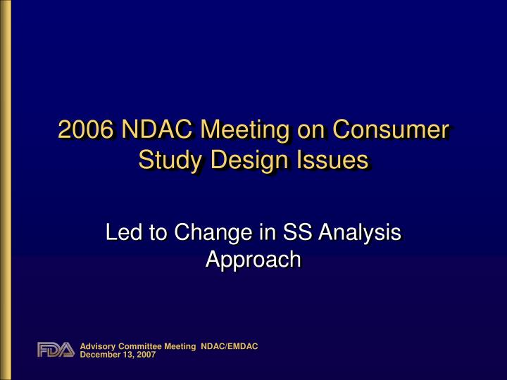2006 NDAC Meeting on Consumer Study Design Issues