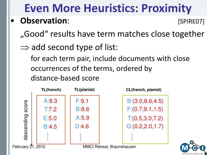 Even More Heuristics: Proximity