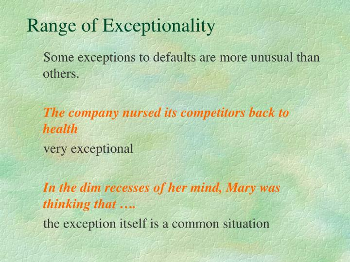 Range of Exceptionality