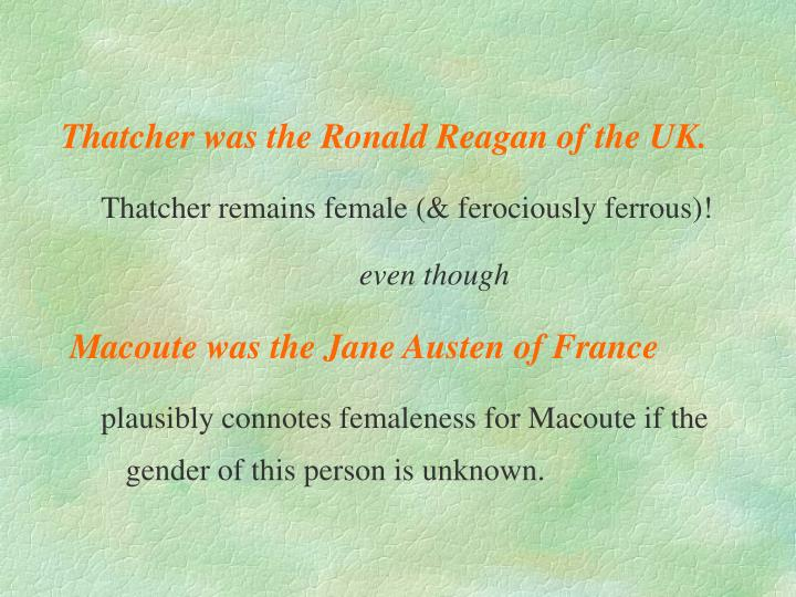 Thatcher was the Ronald Reagan of the UK.