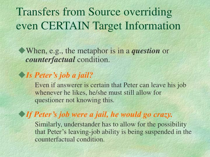 Transfers from Source overriding even CERTAIN Target Information