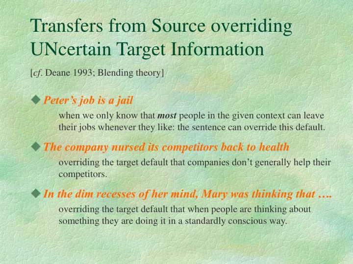 Transfers from Source overriding UNcertain Target Information