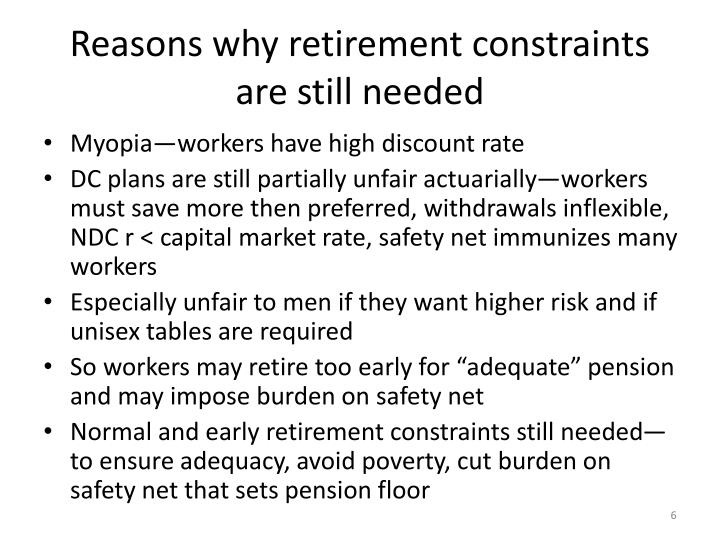 Reasons why retirement constraints are still needed