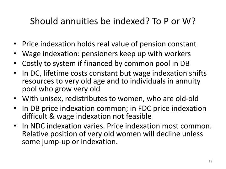 Should annuities be indexed? To P or W?