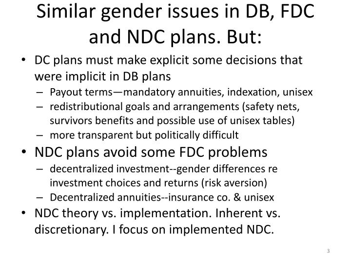 Similar gender issues in DB, FDC and NDC plans. But:
