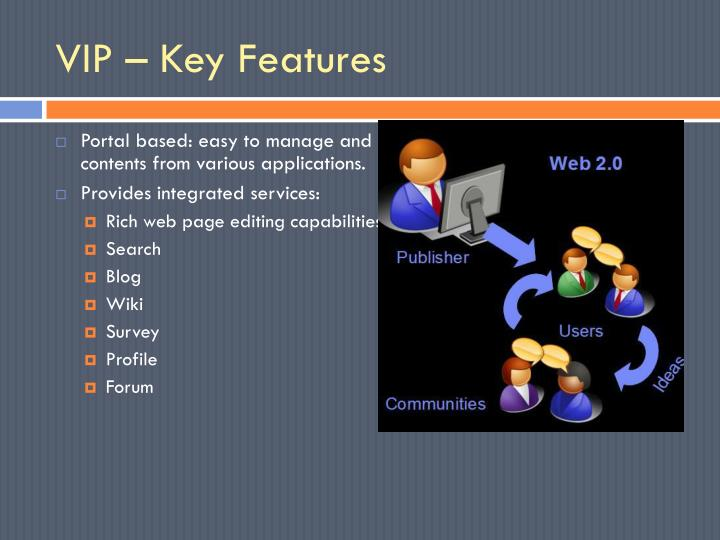 VIP – Key Features