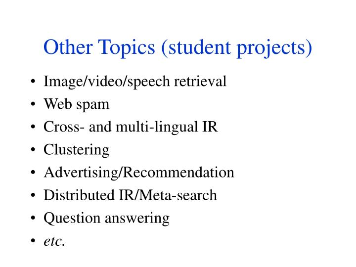 Other Topics (student projects)
