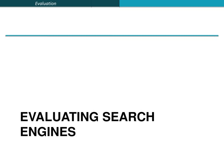 Evaluating search engines