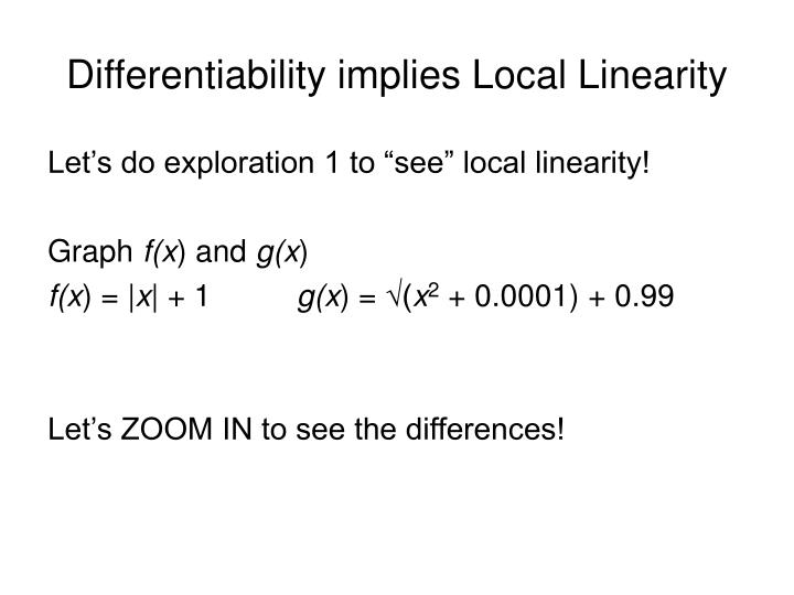 Differentiability implies Local Linearity