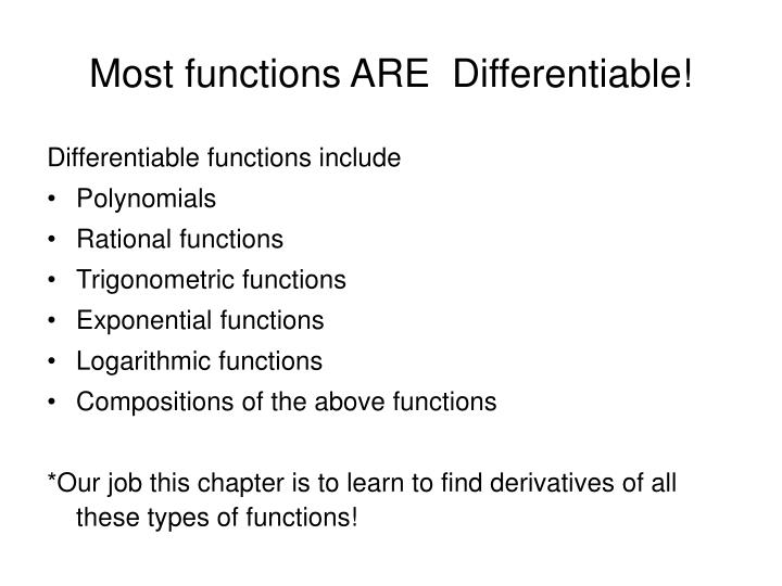 Most functions ARE  Differentiable!