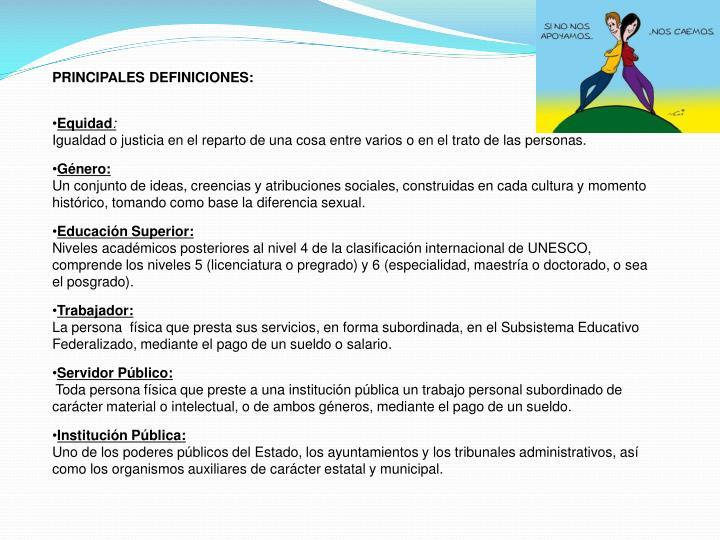 PRINCIPALES DEFINICIONES: