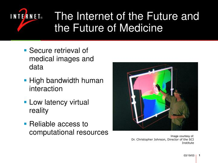 The internet of the future and the future of medicine