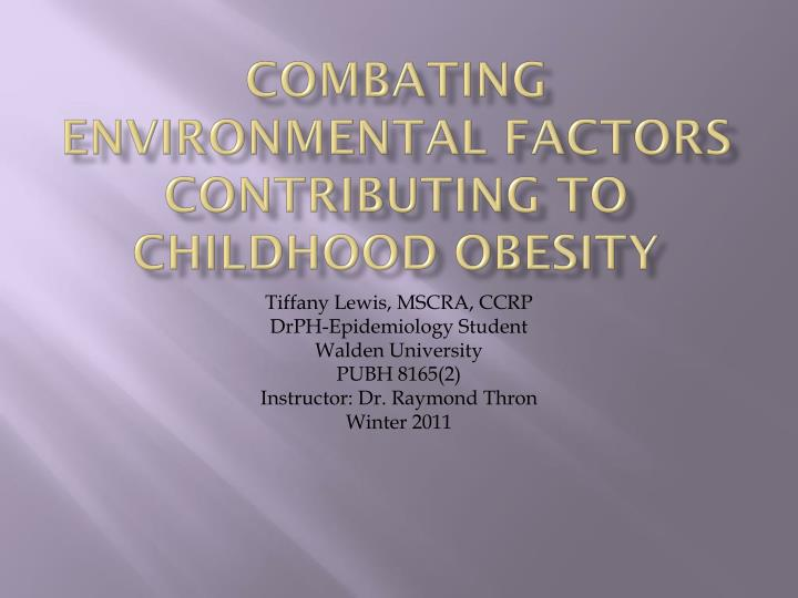 Combating environmental factors contributing to childhood obesity