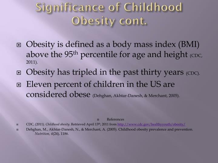 Significance of Childhood Obesity cont.