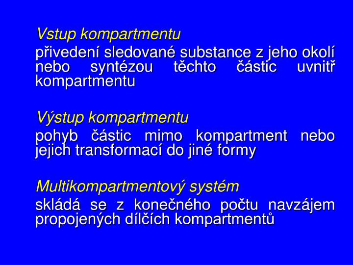 Vstup kompartmentu
