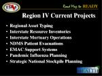 region iv current projects