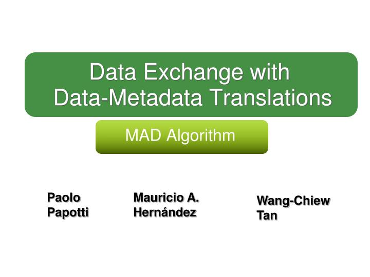 Data exchange with data metadata translations
