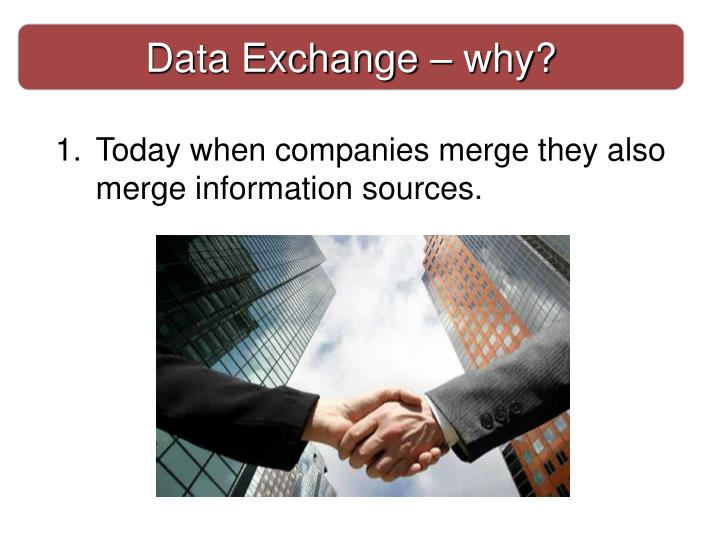 Data Exchange – why?