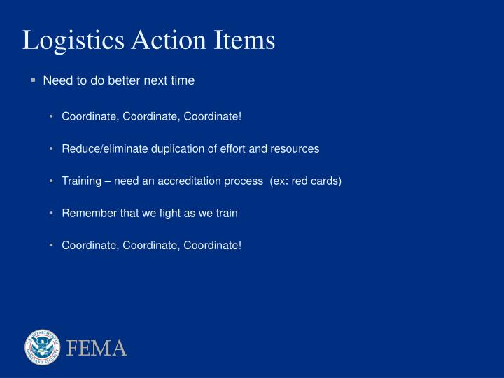 Logistics Action Items