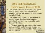 rss and productivity dana s weird uses of rss