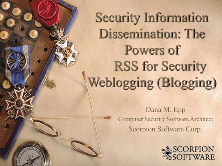 Security information dissemination the powers of rss for security weblogging blogging