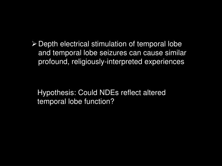 Depth electrical stimulation of temporal lobe and temporal lobe seizures can cause similar profound, religiously-interpreted experiences