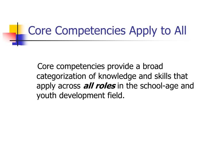 Core Competencies Apply to All