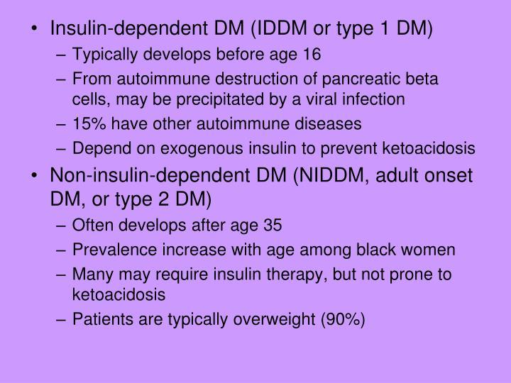 Insulin-dependent DM (IDDM or type 1 DM)