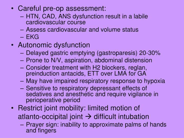 Careful pre-op assessment: