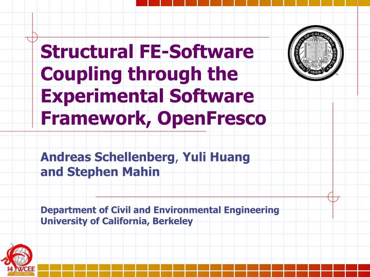 Structural fe software coupling through the experimental software framework openfresco