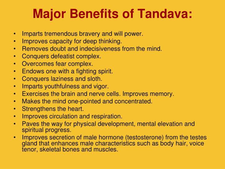 Major Benefits of Tandava: