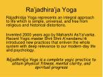 ra jadhira ja yoga