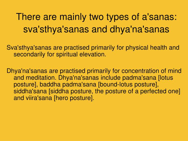 There are mainly two types of a'sanas: